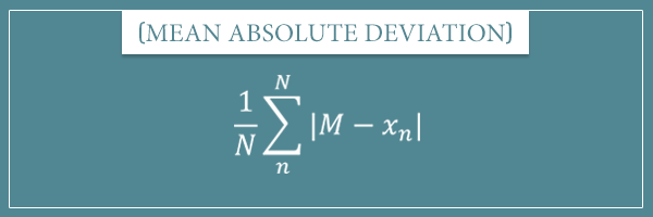 The formula for the statistical dispersion measure called mean absolute deviation