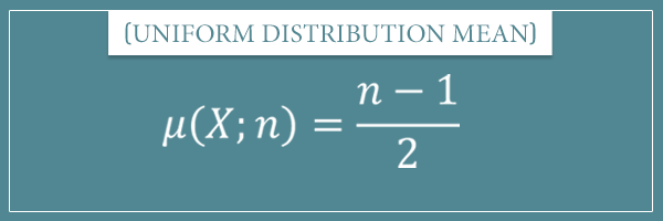 The mean formula for a uniform distribution with input variable x and parameter n